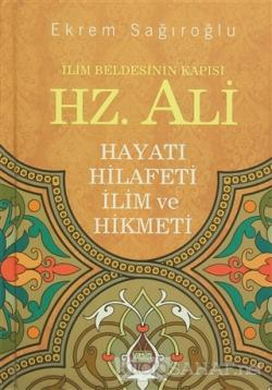 Hz. Ali - İlim Beldesinin Kapısı (Ciltli)