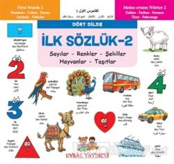 İlk Sözlük 2 - Sayılar - Renkler - Şekiller - Hayvanlar - Taşıtlar
