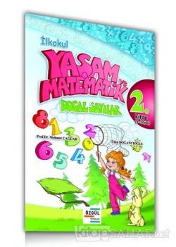 İlkokul Yaşam ve Matematik Doğal Sayılar 2. Kitap (9-12 Yaş)