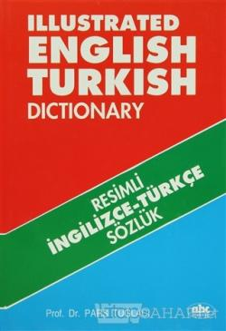 Illustrated English Turkish Dictionary (Ciltli)