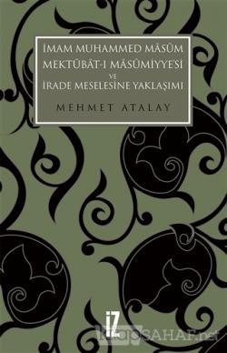 İmam Muhammed Masum, Mektubat-ı Masumiyye'si ve İrade Meselesine Yaklaşımı