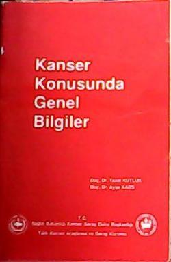 KANSER KONUSUNDA GENEL BİLGİLER