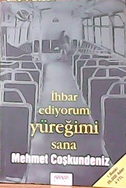İHBAR EDİYORUM YÜREĞİMİ SANA