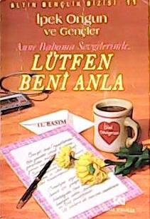 LÜTFEN BENİ ANLA