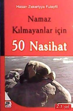 NAMAZ KILMAYANLAR İÇİN 50 NASİHAT