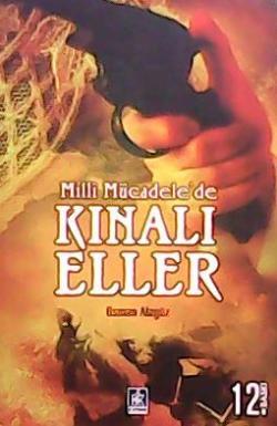 MİLLİ MÜCADELE'DE KINALI ELLER