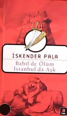 BABİL'DE ÖLÜM  İSTANBUL'DA AŞK (CEP BOY)