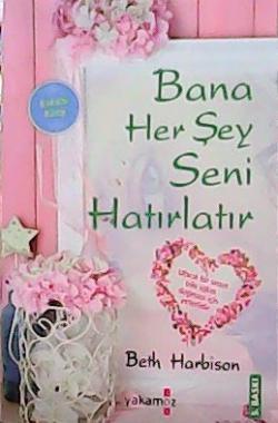 BANA HER ŞEY SENİ HATIRLATIR