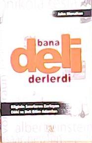 BANA DELİ DERLERDİ