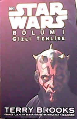 STAR WARS BÖLÜM 1 GİZLİ TEHLİKE