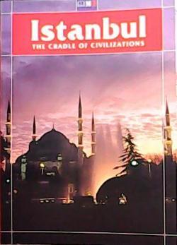 ISTANBUL THE CRADLE OF CIVILIZATIONS