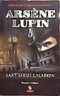 ARSENE LUPIN SAAT SEKİZİ ÇALARKEN - Maurice Leblanc- | Yeni ve İkinci