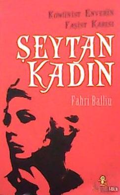 Şeytan Kadın - Komünist Enver'in Faşist Karısı