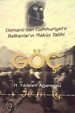 Osmanlıdan Cumhuriyete Balkanların Makus Talihi Göç