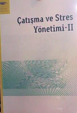ÇATIŞMA VE STRES YÖNETİMİ-2