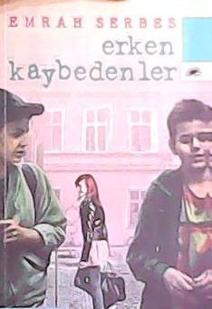 ERKEN KAYBEDENLER