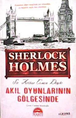 SHERLOCK HOLMES AKIL OYUNLARININ GÖLGESİNDE