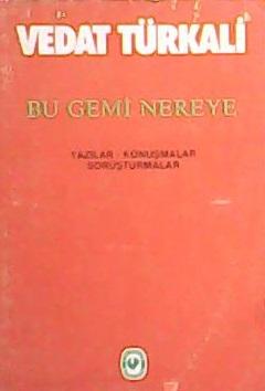 BU GEMİ NEREYE - Vedat Türkali- | Yeni ve İkinci El Ucuz Kitabın Adres