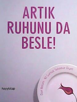 ARTIK RUHUNU DA BESLE!
