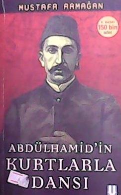 ABDÜLHAMİD'İN KURTLARLA DANSI