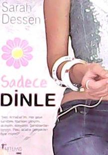 SADECE DİNLE