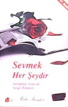 SEVMEK HER ŞEYDİR