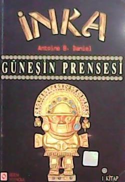 İNKA GÜNEŞİN PRENSESİ-1.KİTAP