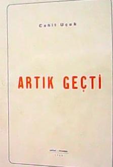 ARTIK GEÇTİ