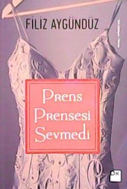 PRENS PRENSESİ SEVMEDİ