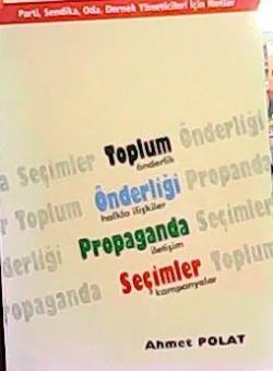 TOPLUM ÖNDERLİĞİ PROPAGANDA SEÇİMLER