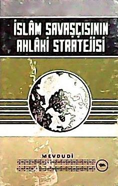 İslam Savaşçısının Ahlaki Stratejisi MEVDUDİ