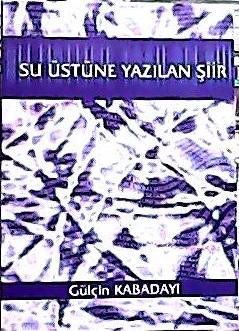 SU ÜSTÜNE YAZILAN ŞİİR