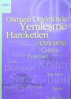 Osmanlı Devletinde Yenileşme Hareketleri (1703-1876)