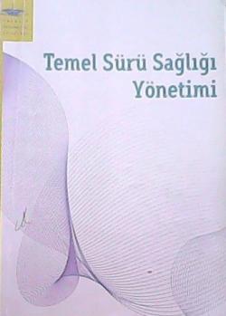 TEMEL SÜRÜ SAĞLIĞI YÖNETİMİ
