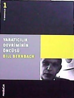 YARATICILIK DEVRİMİNİN ÖNCÜSÜ BILL BERNBACH