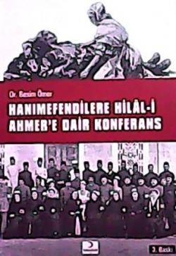 HANIMEFENDİLERE HİLALİ AHMERE DAİR KONFERANS