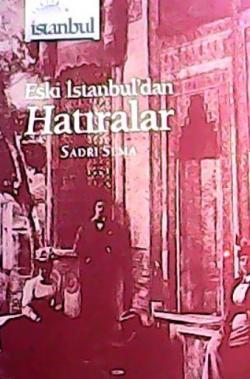 ESKİ İSTANBULDAN HATIRALAR