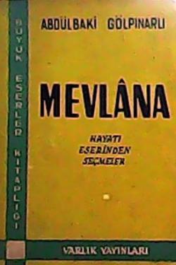 MEVLANA HAYATI ESERİNDEN SEÇMELER