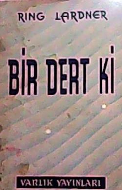 BİR DERT Kİ