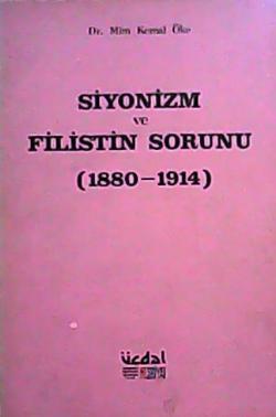 SİYONİZM VE FİLİSTİN SORUNU (1880-1914)