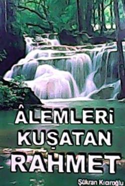 ALEMLERİ KUŞATAN RAHMET