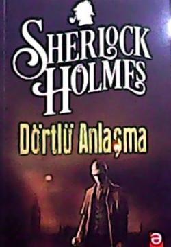 SHERLOCK HOLMES DÖRTLÜ ANLAŞMA