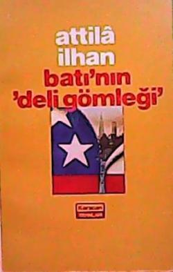 BATI'NIN DELİ GÖMLEĞİ