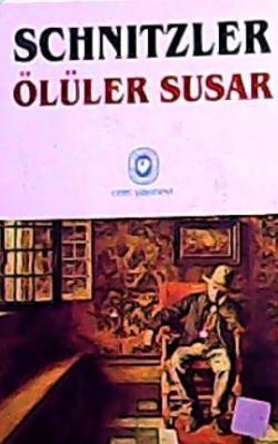 Ölüler Susar - Arthur Schnitzler   Yeni ve İkinci El Ucuz Kitabın Adre
