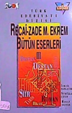 RECAİZADE MAHMUD EKREM BÜTÜN ESERLERİ 3