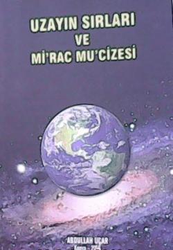 UZAYIN SIRLARI VE Mİ'RAC MU'CİZESİ