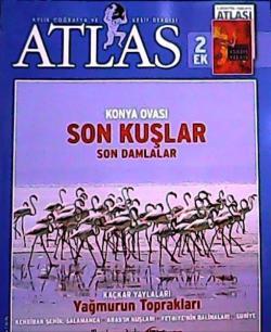 ATLAS DERGİSİ EYLÜL 2007 SAYI:174 KONYA OVASI SON KUŞLAR SON DAMLALAR