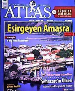 ATLAS DERGİSİ AĞUSTOS 2008 SAYI:185 ESİRGEYEN AMASRA