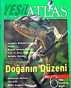 ATLAS (YEŞİL) DERGİSİ ARALIK 2004 SAYI:7 YEŞİL EKONOMİ DOĞANIN DÜZENİ