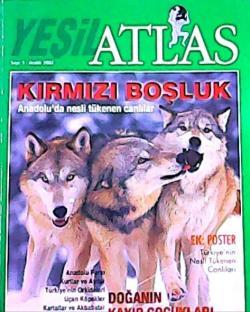 ATLAS (YEŞİL) DERGİSİ ARALIK 2002 SAYI:5 KIRMIZI BOŞLUK ANADOLU'DA NESLİ TÜKENEN CANLILAR